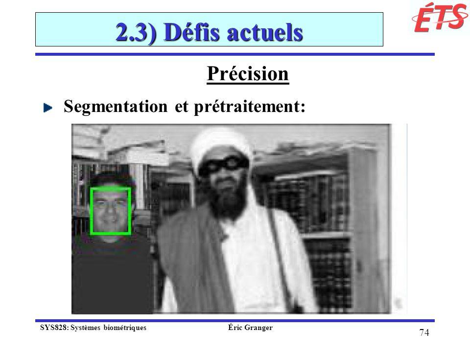 2.3) Défis actuels Précision Segmentation et prétraitement: