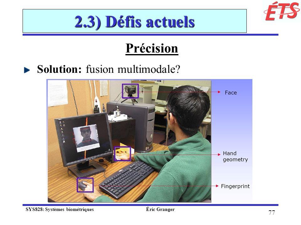 2.3) Défis actuels Précision Solution: fusion multimodale