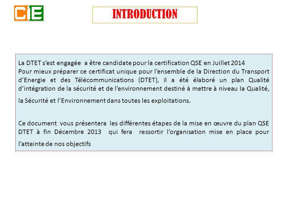INTRODUCTION La DTET s'est engagée a être candidate pour la certification QSE en Juillet 2014.