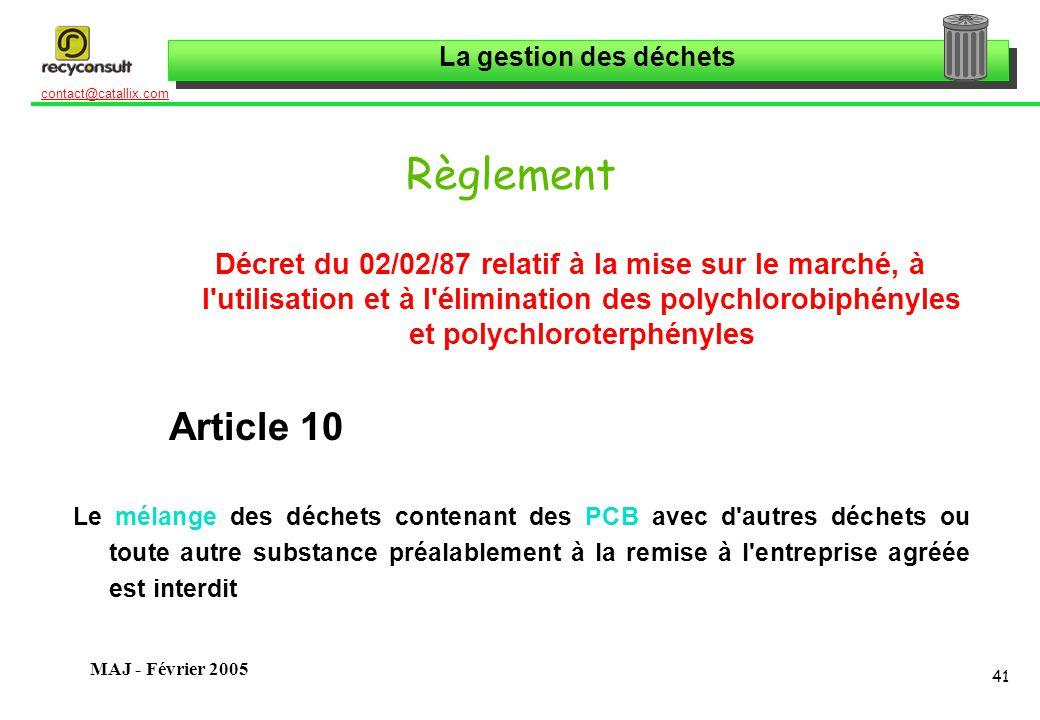 Règlement Décret du 02/02/87 relatif à la mise sur le marché, à l utilisation et à l élimination des polychlorobiphényles et polychloroterphényles.