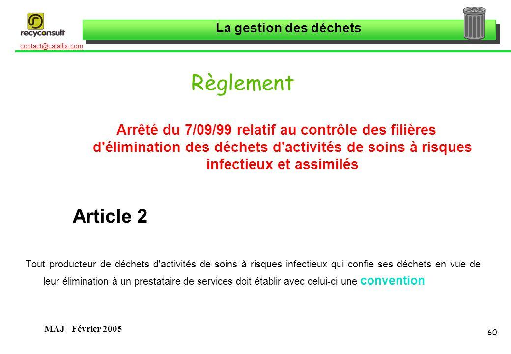 Règlement Arrêté du 7/09/99 relatif au contrôle des filières d élimination des déchets d activités de soins à risques infectieux et assimilés.