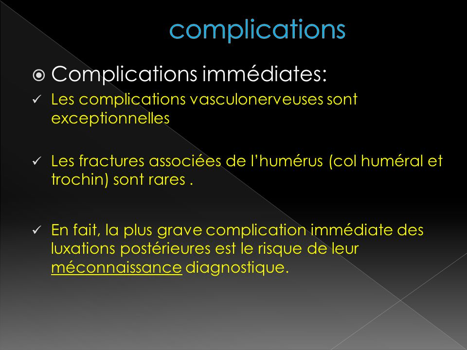 complications Complications immédiates: