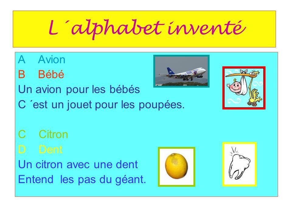 L´alphabet inventé A Avion B Bébé Un avion pour les bébés