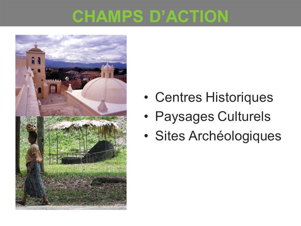 CHAMPS D'ACTION Centres Historiques Paysages Culturels