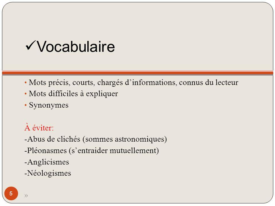 Vocabulaire Mots précis, courts, chargés d'informations, connus du lecteur. Mots difficiles à expliquer.