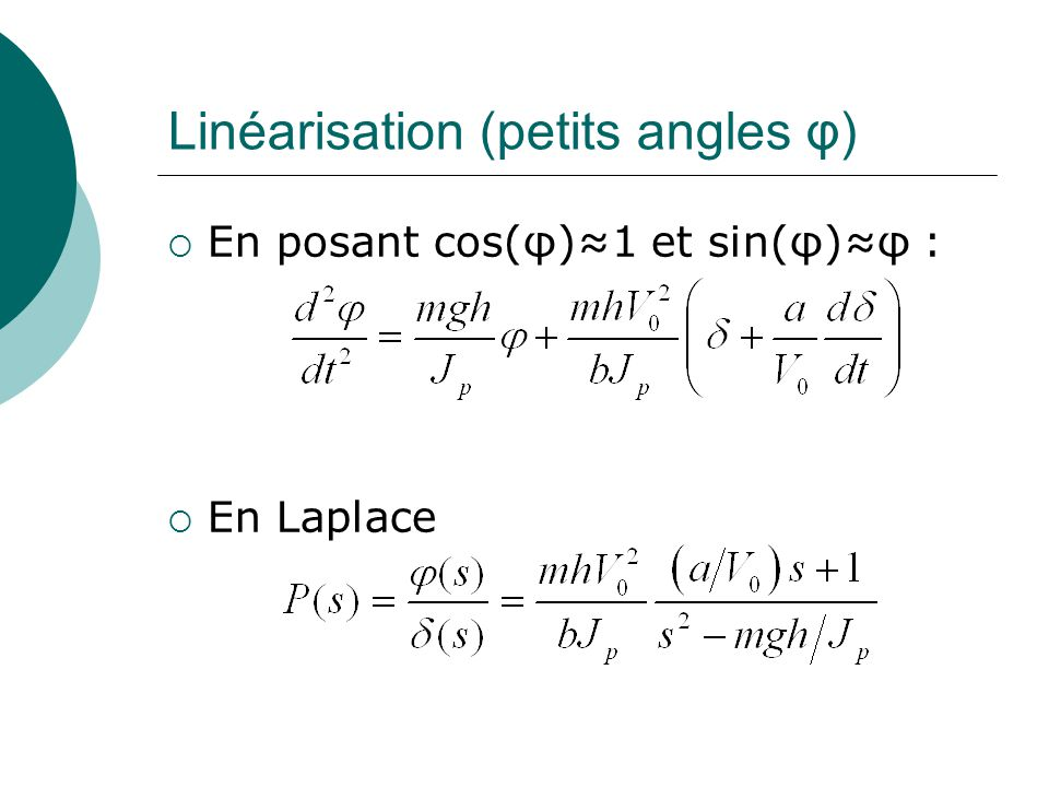 Linéarisation (petits angles φ)