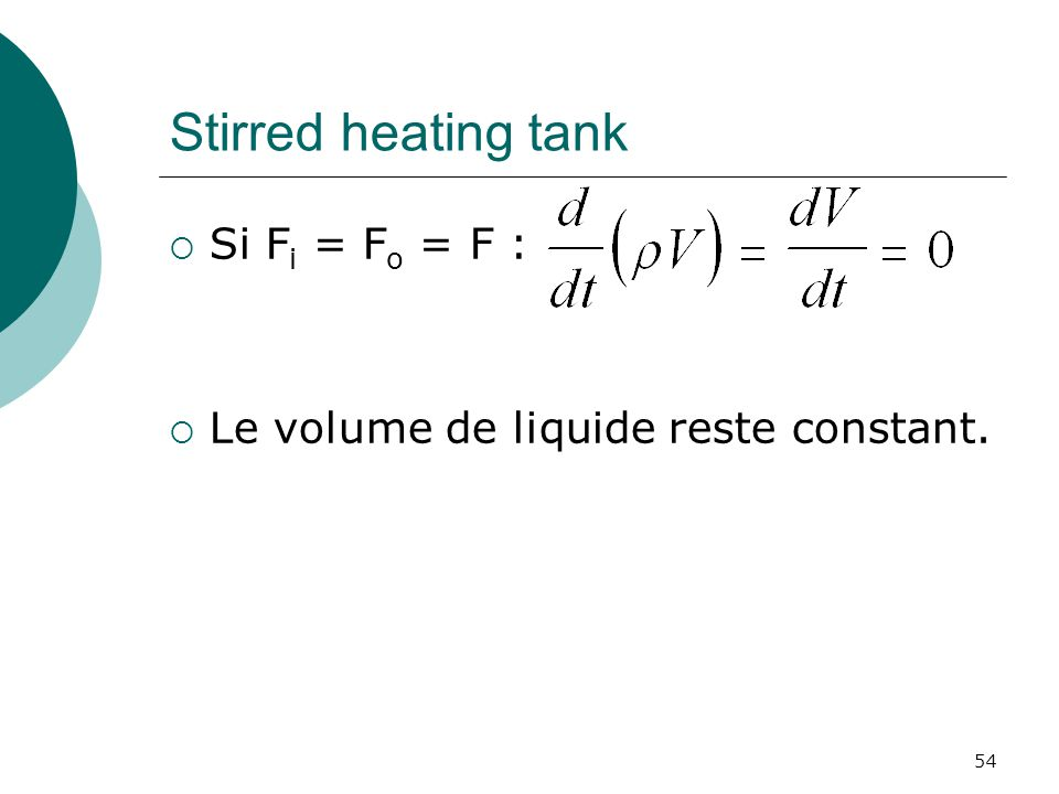 Stirred heating tank Si Fi = Fo = F :