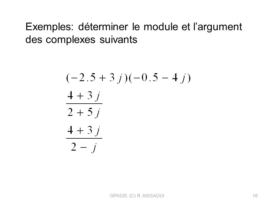 Exemples: déterminer le module et l'argument des complexes suivants
