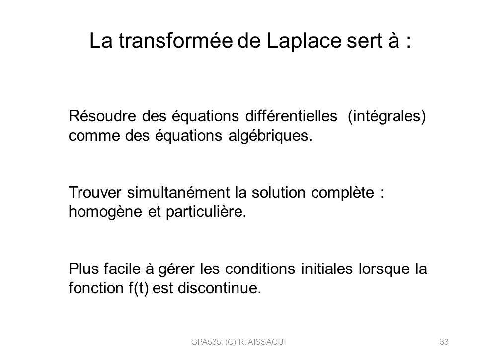 La transformée de Laplace sert à :