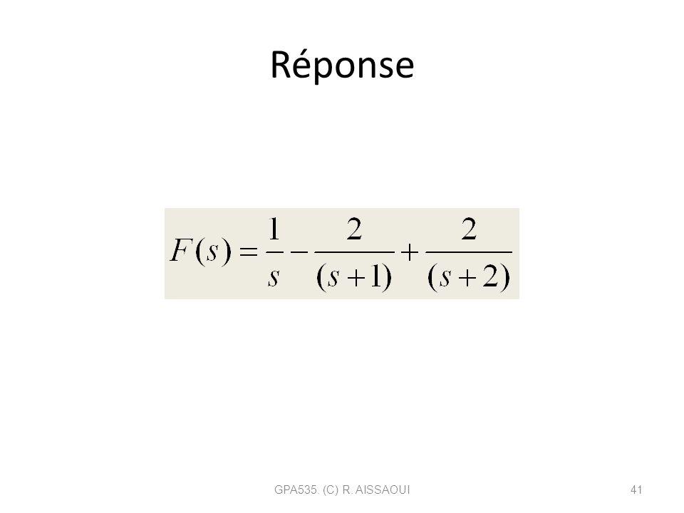 Réponse GPA535. (C) R. AISSAOUI