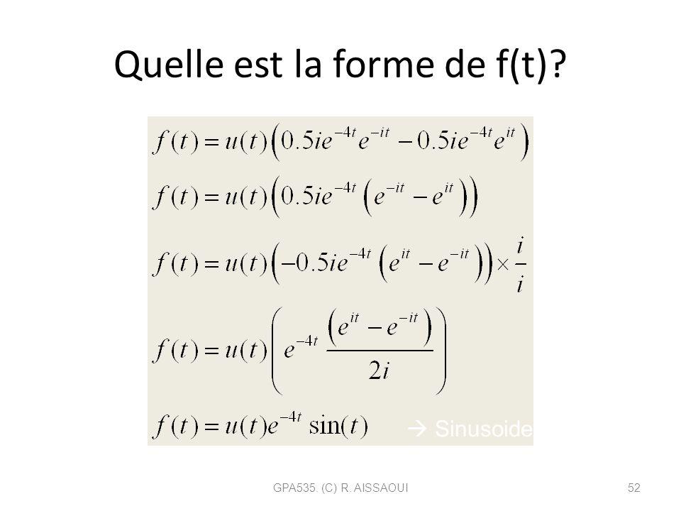 Quelle est la forme de f(t)