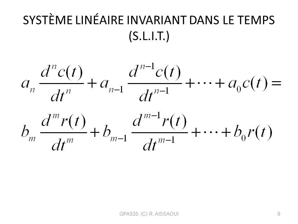 SYSTÈME LINÉAIRE INVARIANT DANS LE TEMPS (S.L.I.T.)