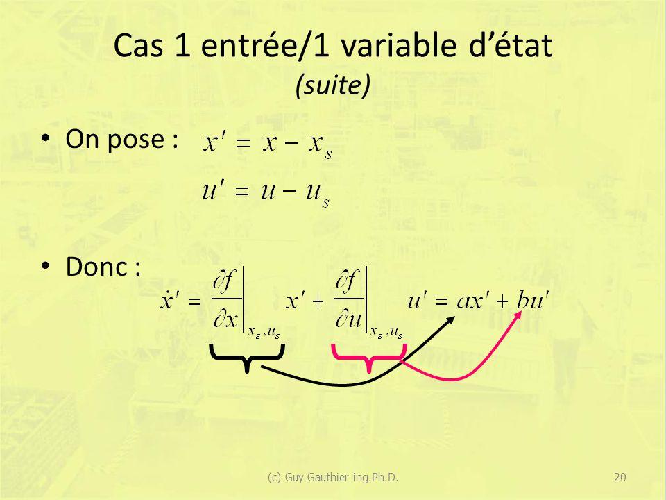 Cas 1 entrée/1 variable d'état (suite)