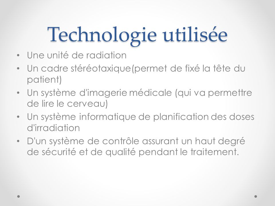 Technologie utilisée Une unité de radiation