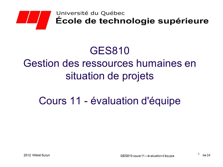 GES810 Gestion des ressources humaines en situation de projets Cours 11 - évaluation d équipe