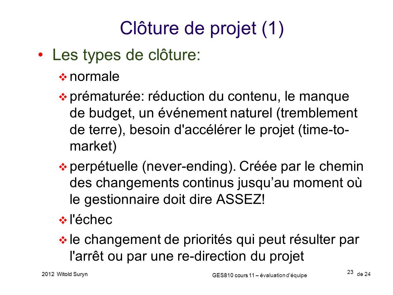Clôture de projet (1) Les types de clôture: normale