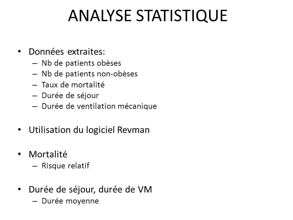 ANALYSE STATISTIQUE Données extraites: Utilisation du logiciel Revman