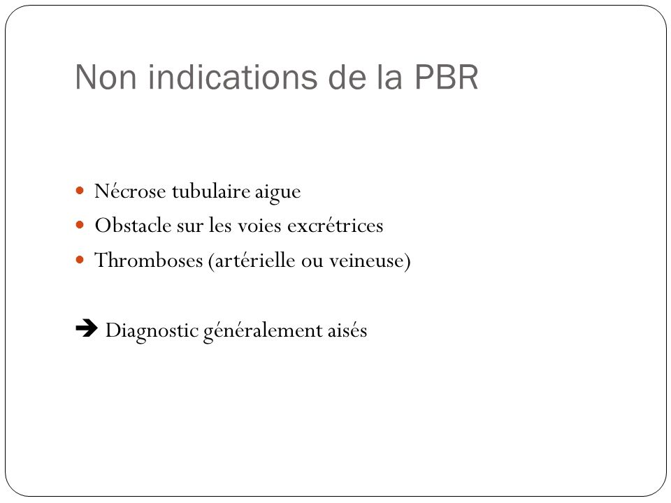 Non indications de la PBR