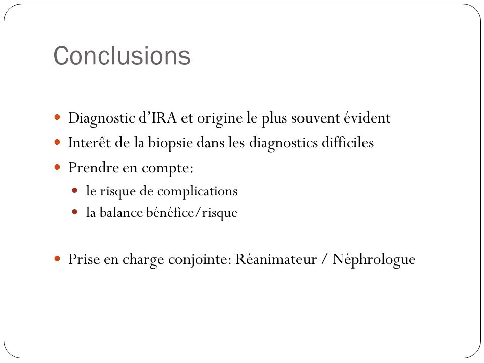 Conclusions Diagnostic d'IRA et origine le plus souvent évident