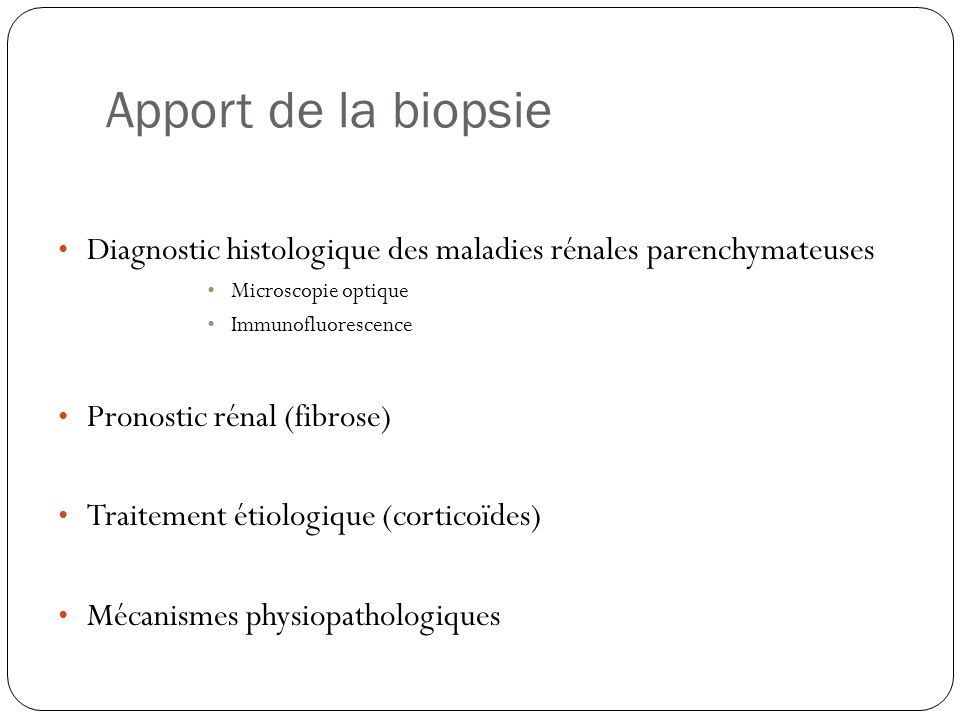 Apport de la biopsie Diagnostic histologique des maladies rénales parenchymateuses. Microscopie optique.