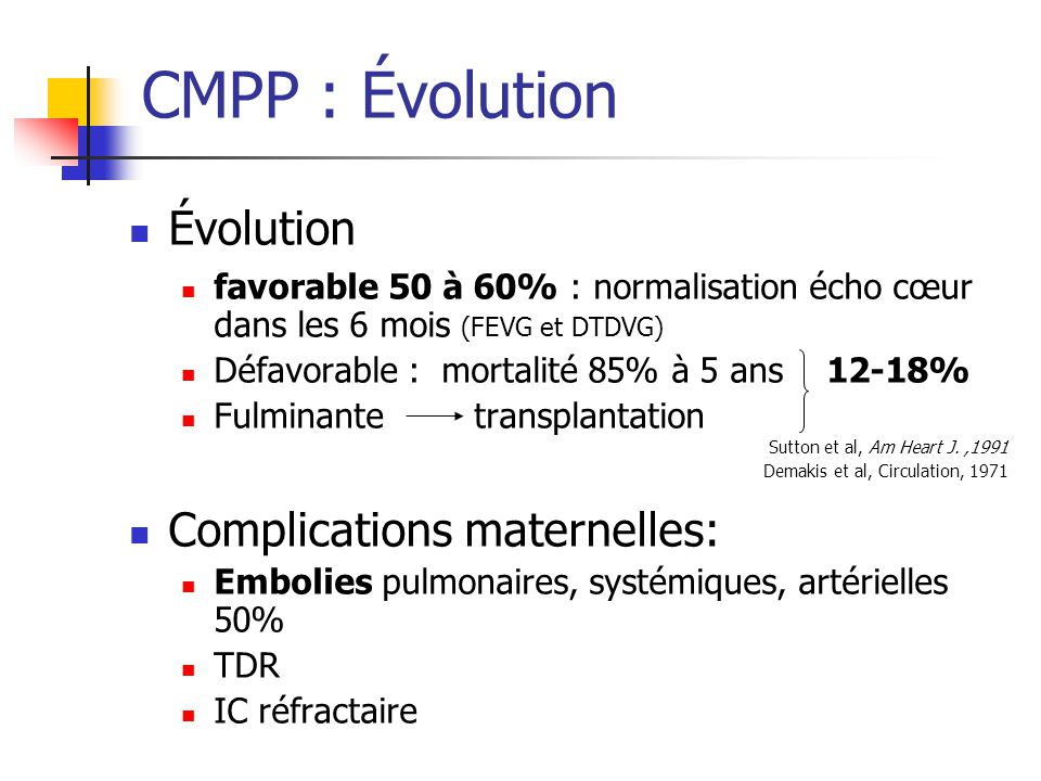 CMPP : Évolution Évolution Complications maternelles: