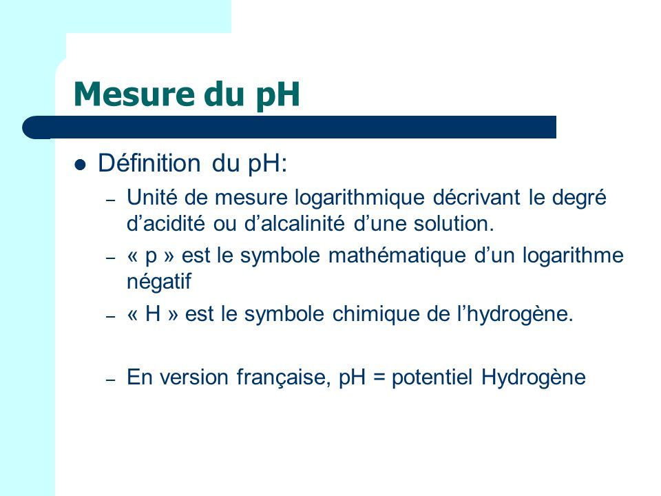 Mesure du pH Définition du pH: