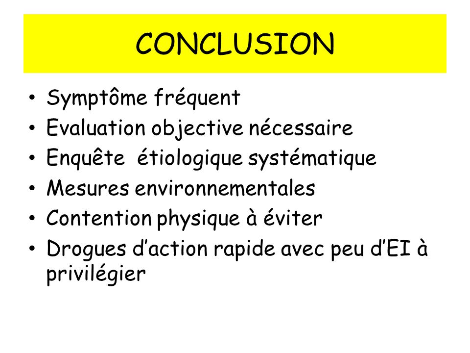 CONCLUSION Symptôme fréquent Evaluation objective nécessaire