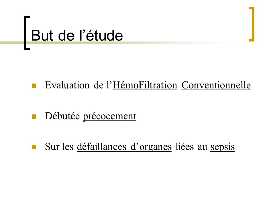 But de l'étude Evaluation de l'HémoFiltration Conventionnelle
