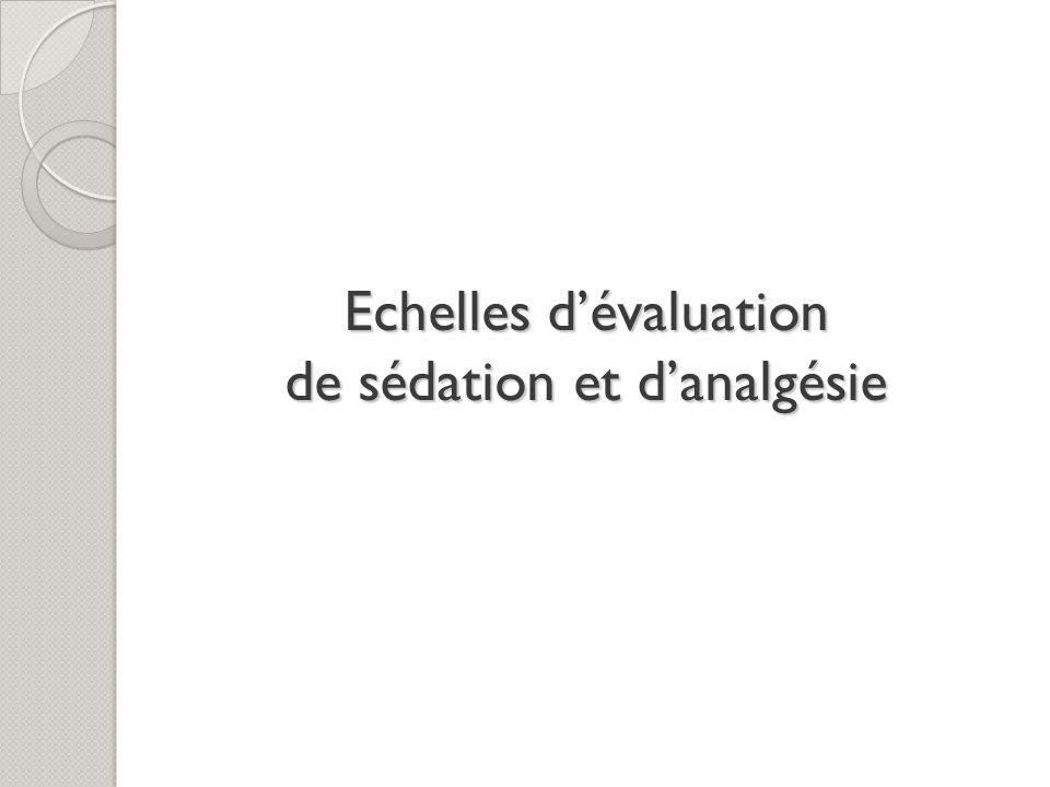 Echelles d'évaluation de sédation et d'analgésie