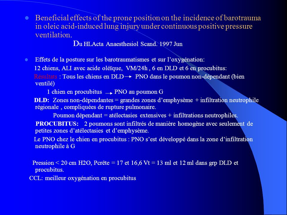 Beneficial effects of the prone position on the incidence of barotrauma in oleic acid-induced lung injury under continuous positive pressure ventilation. Du HLActa Anaesthesiol Scand. 1997 Jun
