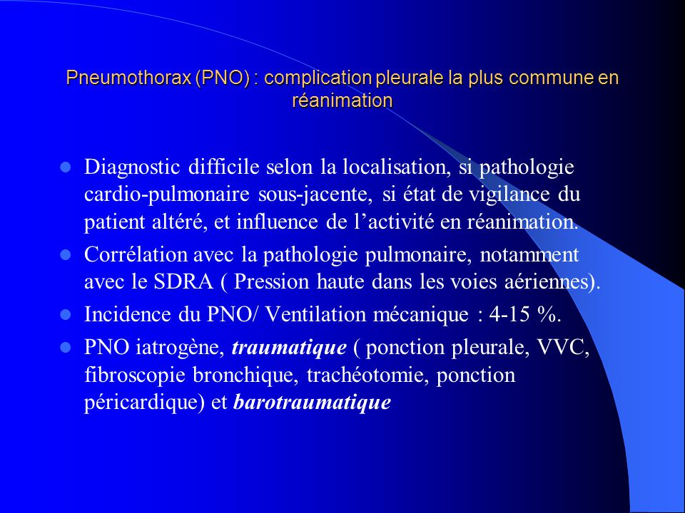 Incidence du PNO/ Ventilation mécanique : 4-15 %.