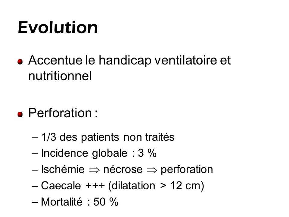 Evolution Accentue le handicap ventilatoire et nutritionnel
