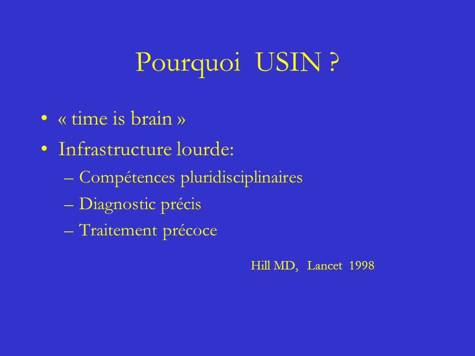 Pourquoi USIN « time is brain » Infrastructure lourde: