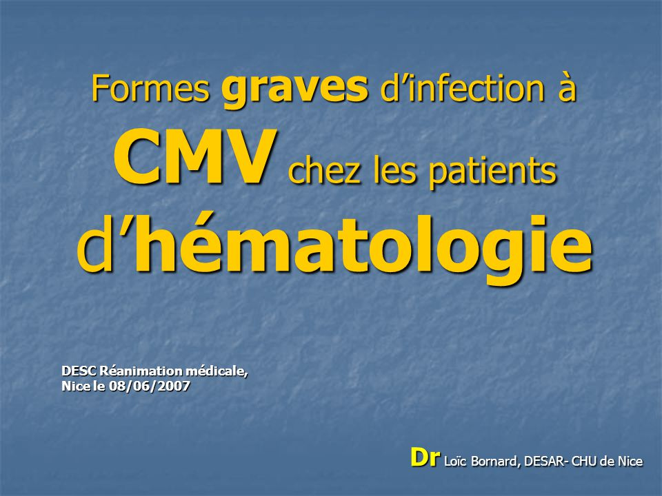 Formes graves d'infection à CMV chez les patients d'hématologie