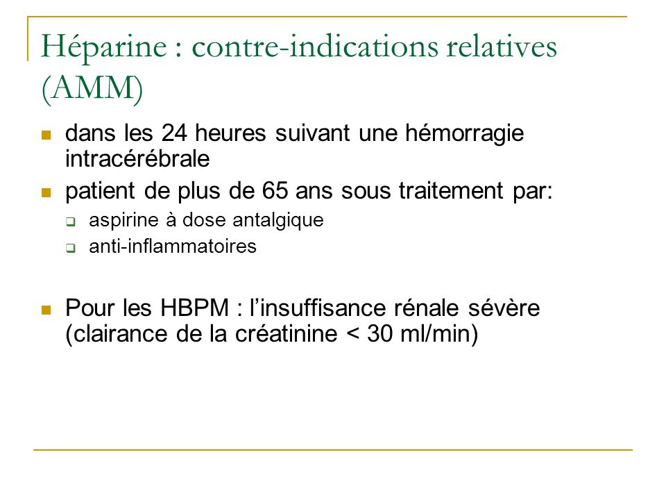 Héparine : contre-indications relatives (AMM)