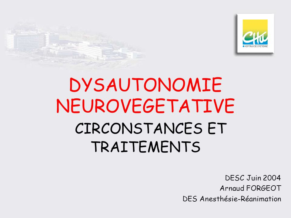DYSAUTONOMIE NEUROVEGETATIVE CIRCONSTANCES ET TRAITEMENTS