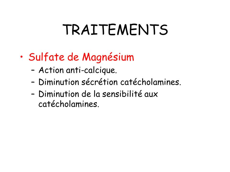TRAITEMENTS Sulfate de Magnésium Action anti-calcique.