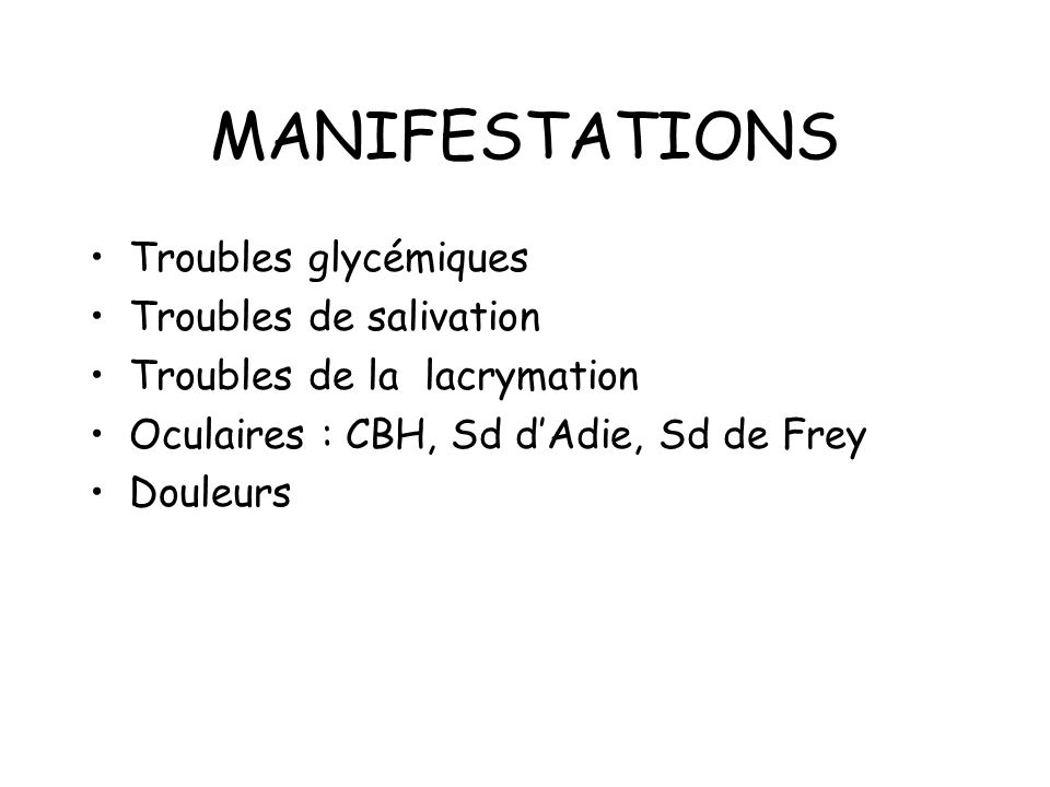 MANIFESTATIONS Troubles glycémiques Troubles de salivation
