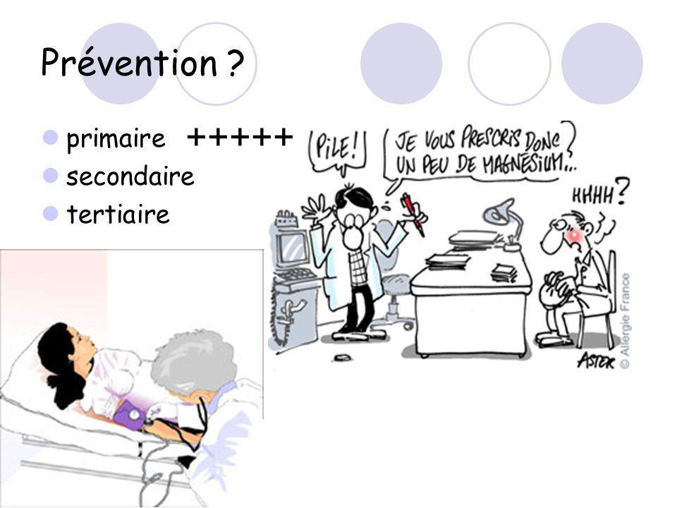 Prévention +++++ primaire secondaire tertiaire