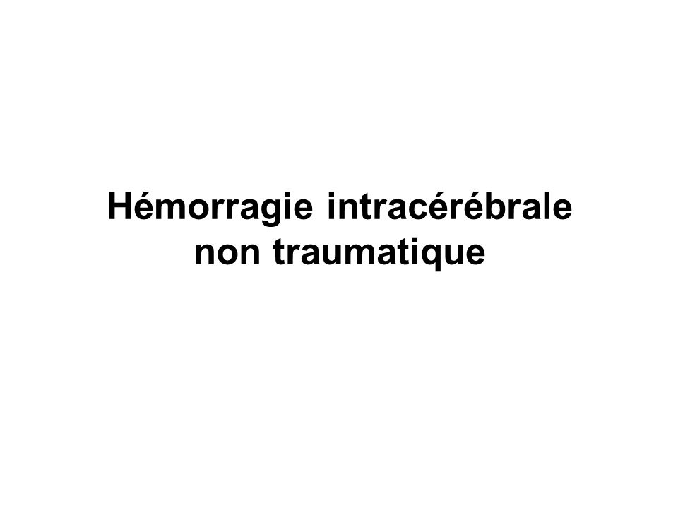 Hémorragie intracérébrale non traumatique