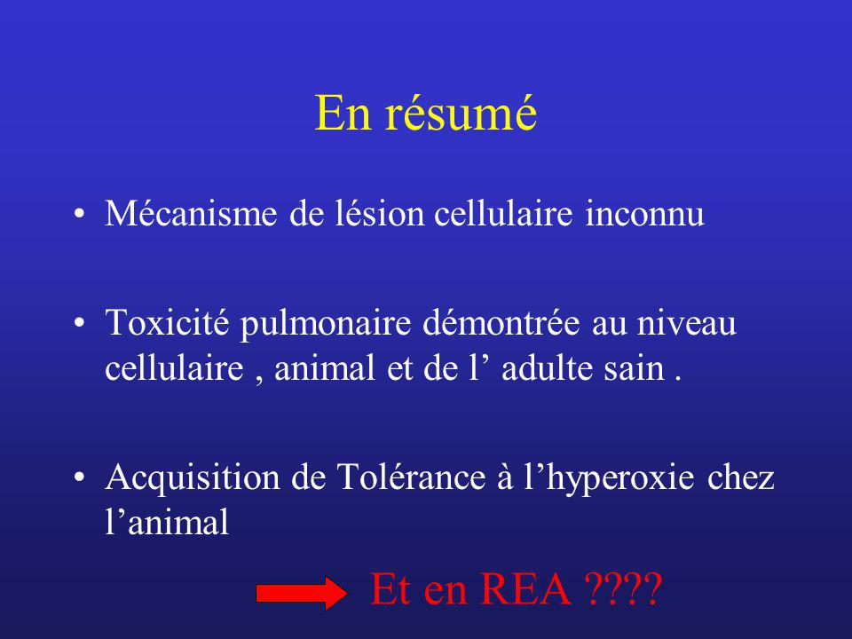 En résumé Et en REA Mécanisme de lésion cellulaire inconnu