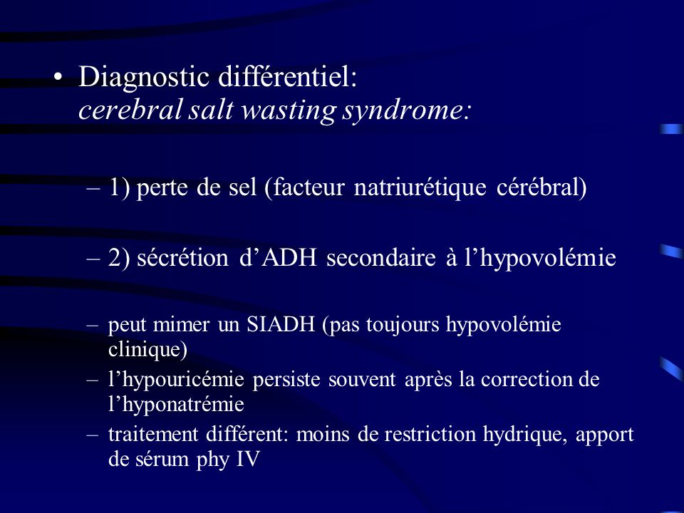 Diagnostic différentiel: cerebral salt wasting syndrome: