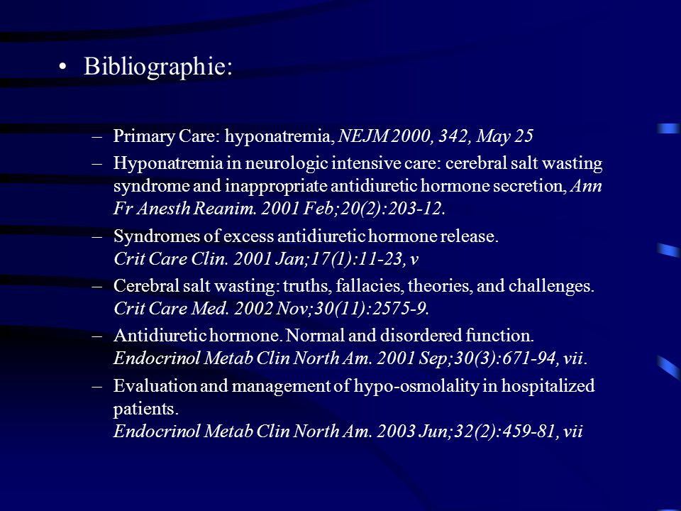 Bibliographie: Primary Care: hyponatremia, NEJM 2000, 342, May 25