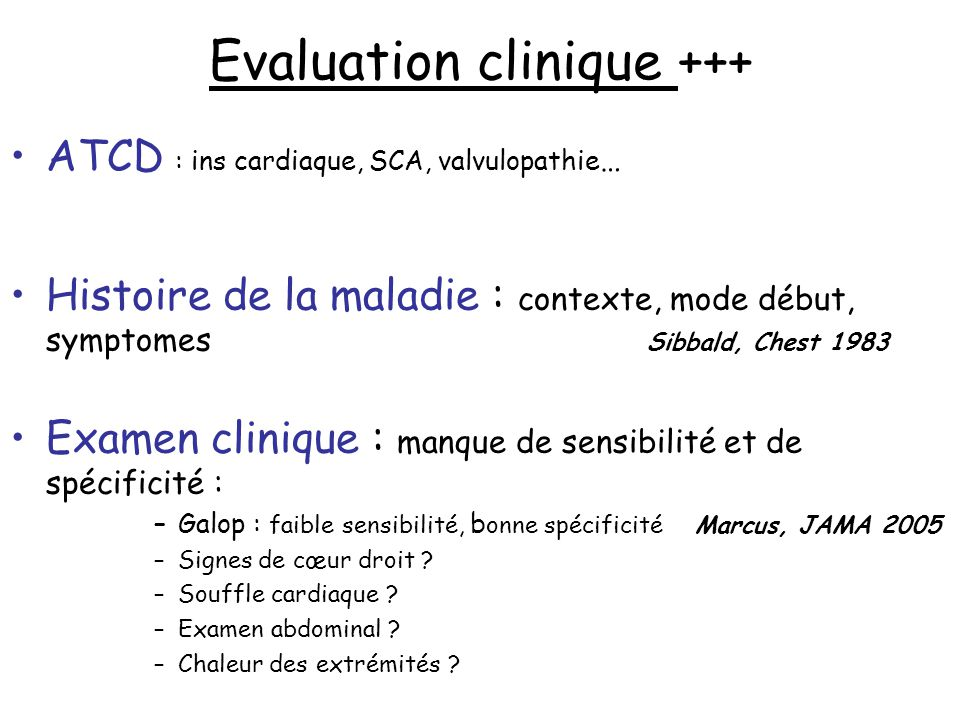 Evaluation clinique +++