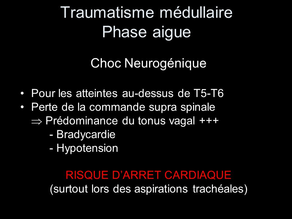 Traumatisme médullaire Phase aigue