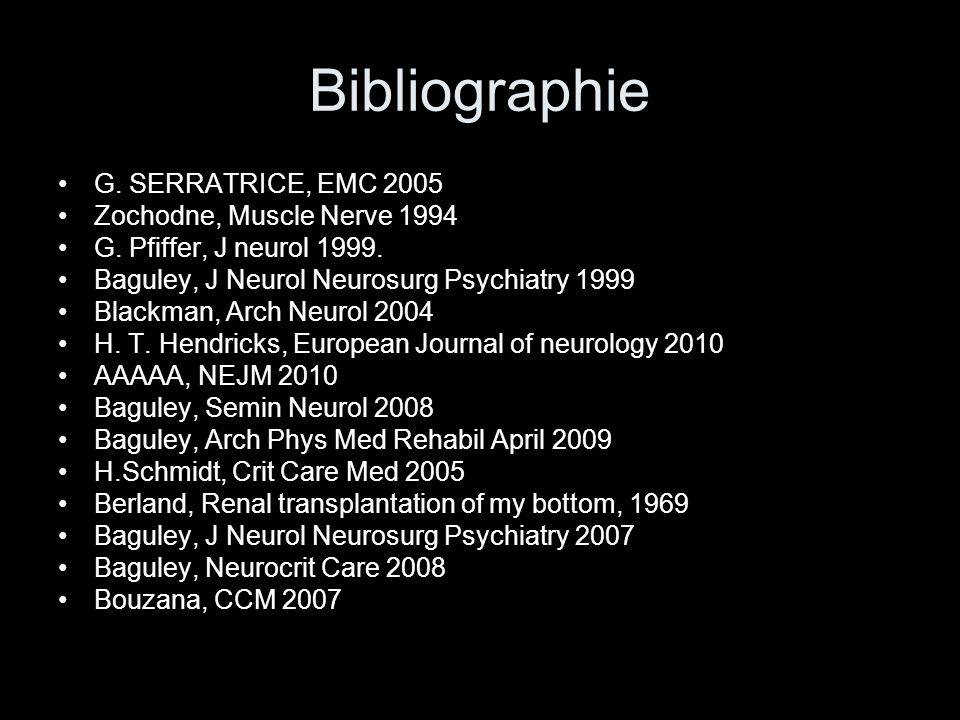 Bibliographie G. SERRATRICE, EMC 2005 Zochodne, Muscle Nerve 1994