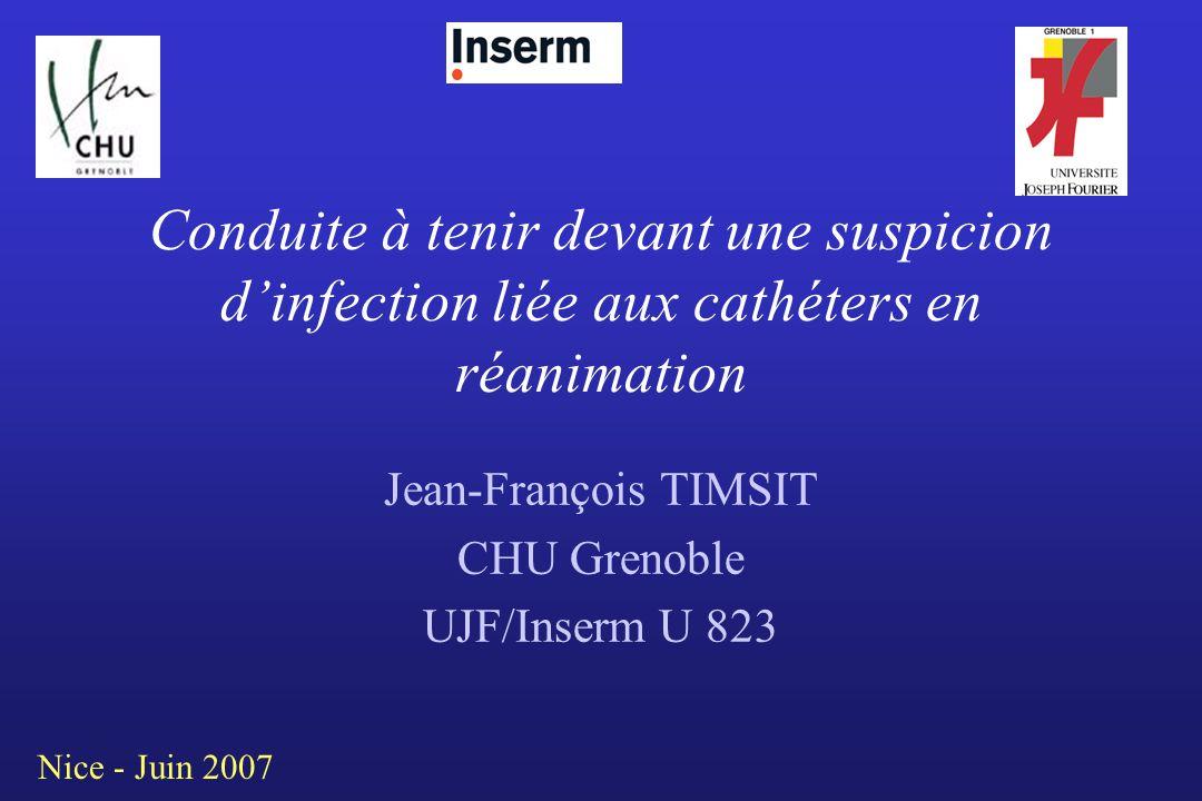 Jean-François TIMSIT CHU Grenoble UJF/Inserm U 823