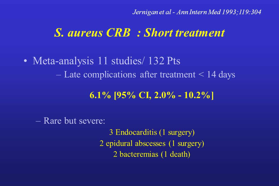 S. aureus CRB : Short treatment