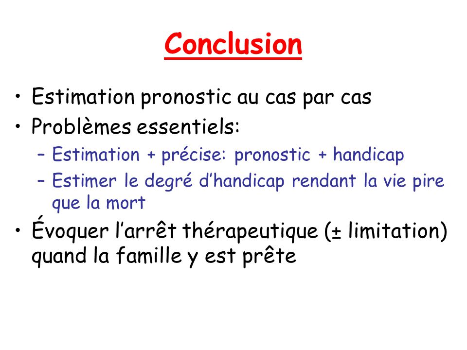 Conclusion Estimation pronostic au cas par cas Problèmes essentiels: