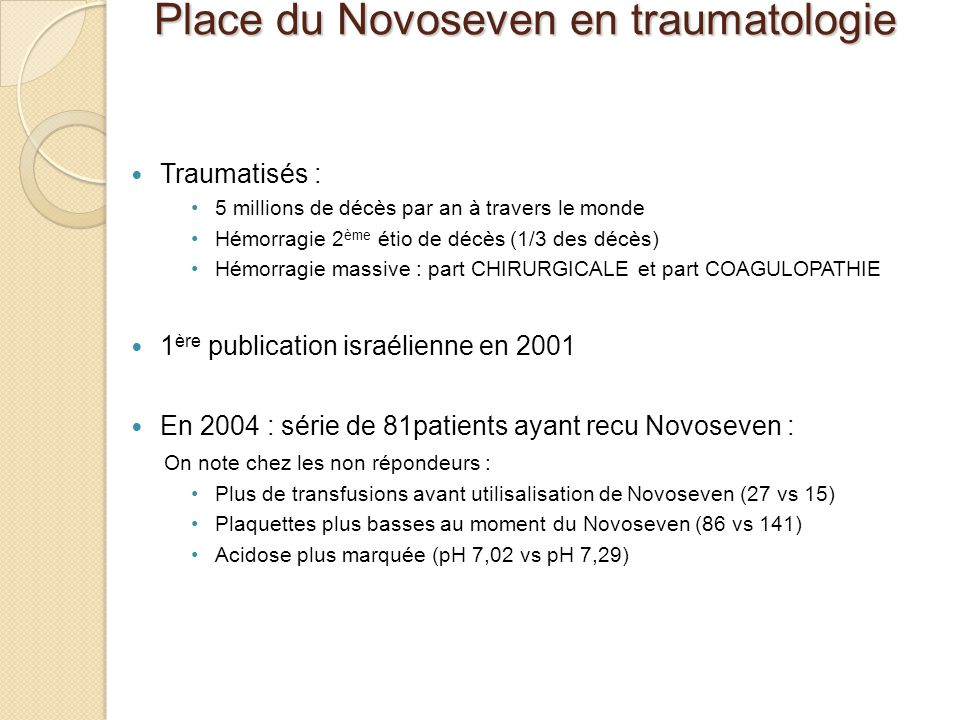 Place du Novoseven en traumatologie